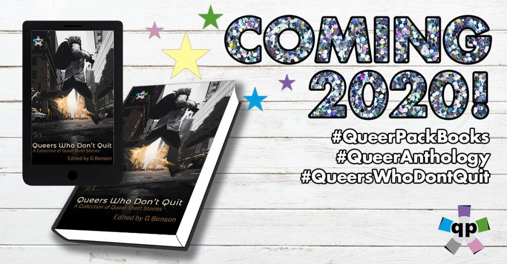 Sparkly Writing that says Coming 2020! #queerpackbooks, #queeranthology, #queerswhodontquit, with the image of book cover. The Book cover is a dramatic monochrome view of a person running with a backpack across a street in a city.